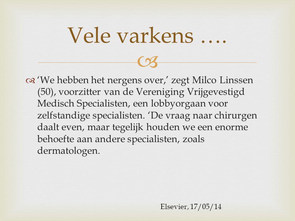   'We hebben het nergens over,' zegt Milco Linssen (50), voorzitter van de Vereniging Vrijgevestigd Medisch Specialisten, een lobbyorgaan voor zelfstandige specialisten.