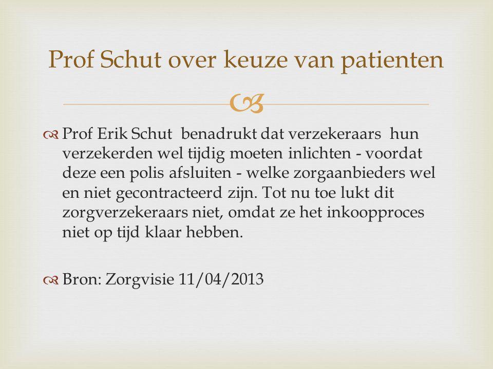   Prof Erik Schut benadrukt dat verzekeraars hun verzekerden wel tijdig moeten inlichten - voordat deze een polis afsluiten - welke zorgaanbieders wel en niet gecontracteerd zijn.