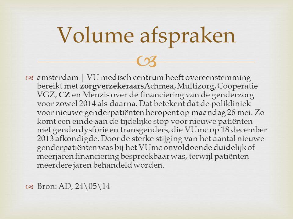   amsterdam | VU medisch centrum heeft overeenstemming bereikt met zorgverzekeraars Achmea, Multizorg, Coöperatie VGZ, CZ en Menzis over de financiering van de genderzorg voor zowel 2014 als daarna.