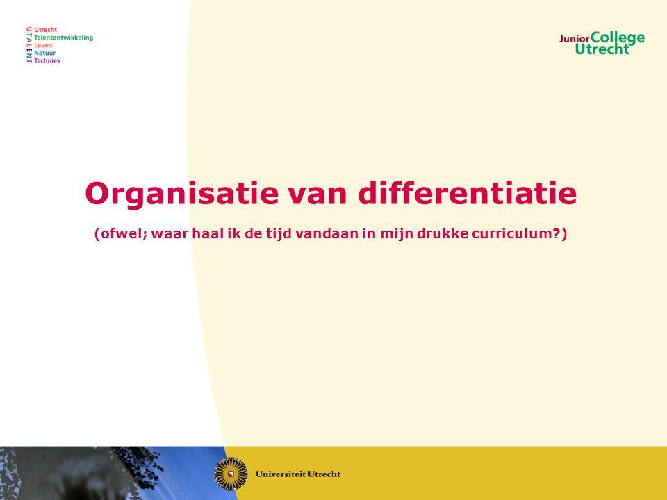 Organisatie van differentiatie (ofwel; waar haal ik de tijd vandaan in mijn drukke curriculum?)