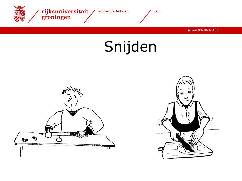 |Datum 03-10-2013 faculteit der letteren getc Snijden