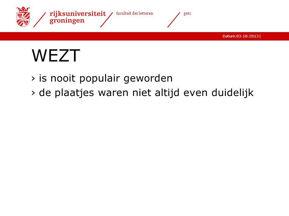 |Datum 03-10-2013 faculteit der letteren getc WEZT ›is nooit populair geworden ›de plaatjes waren niet altijd even duidelijk