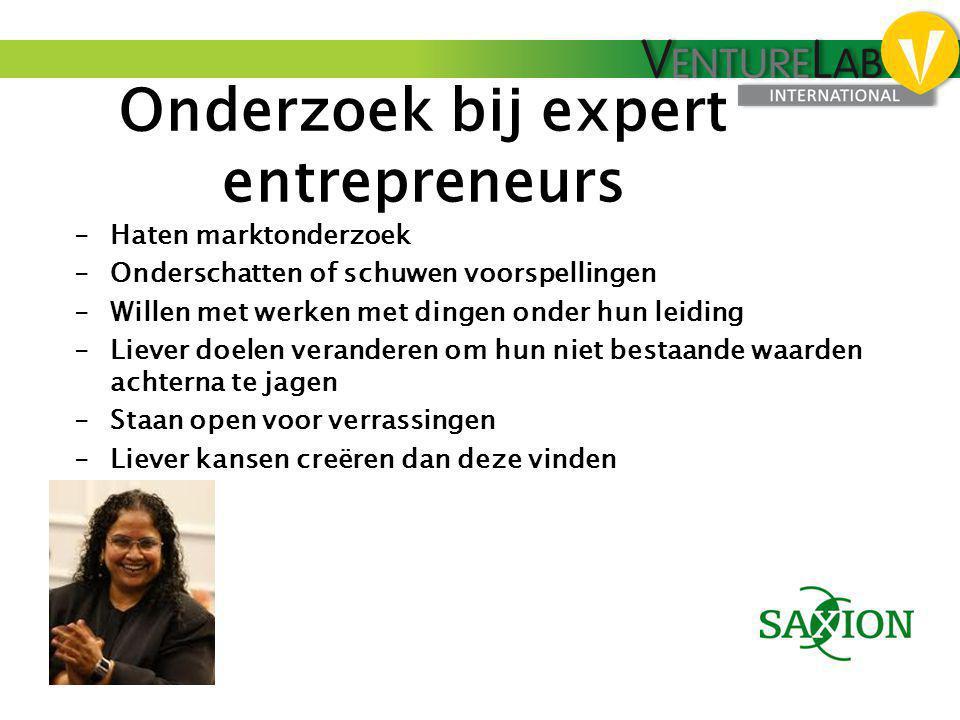 Onderzoek bij expert entrepreneurs -Haten marktonderzoek -Onderschatten of schuwen voorspellingen -Willen met werken met dingen onder hun leiding -Lie