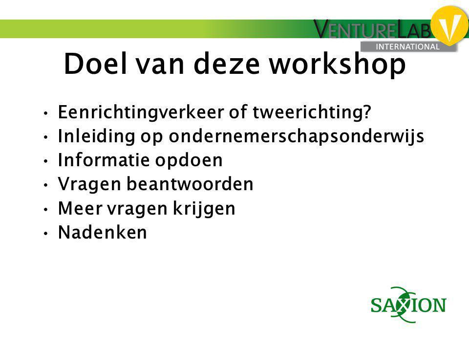 Doel van deze workshop •Eenrichtingverkeer of tweerichting? •Inleiding op ondernemerschapsonderwijs •Informatie opdoen •Vragen beantwoorden •Meer vrag