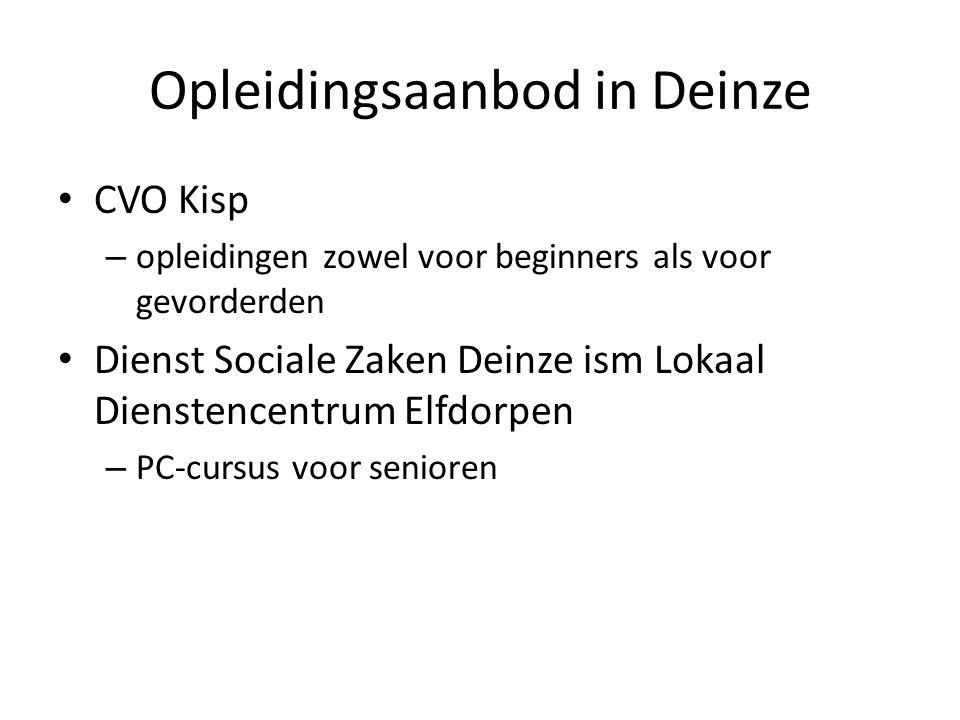Opleidingsaanbod in Deinze • CVO Kisp – opleidingen zowel voor beginners als voor gevorderden • Dienst Sociale Zaken Deinze ism Lokaal Dienstencentrum