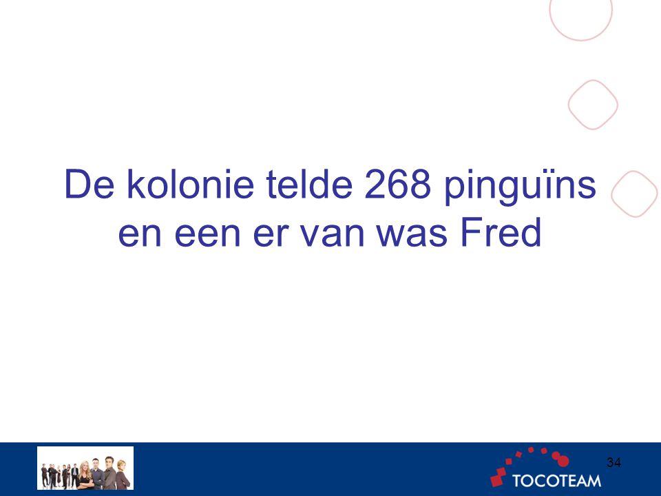De kolonie telde 268 pinguïns en een er van was Fred 34