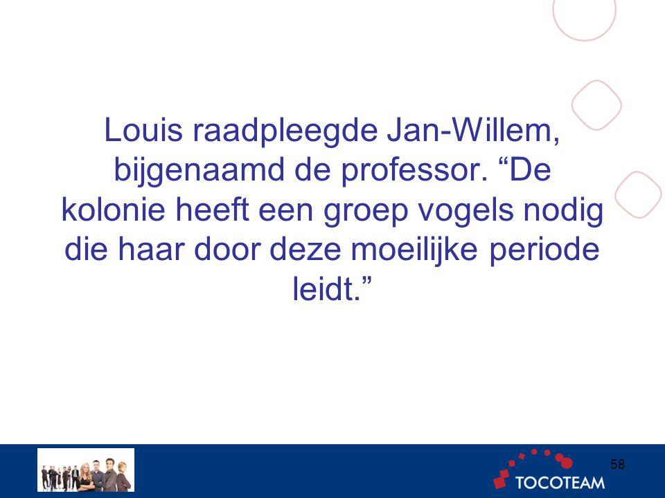 Louis raadpleegde Jan-Willem, bijgenaamd de professor.