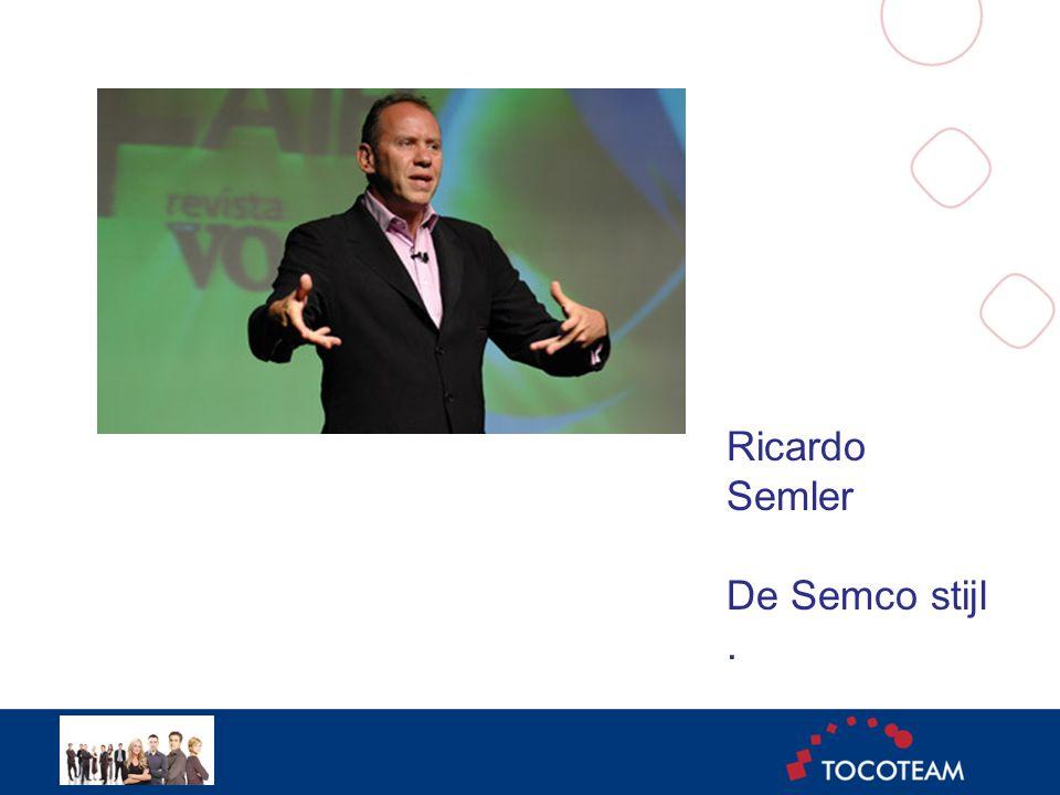 Ricardo Semler De Semco stijl.