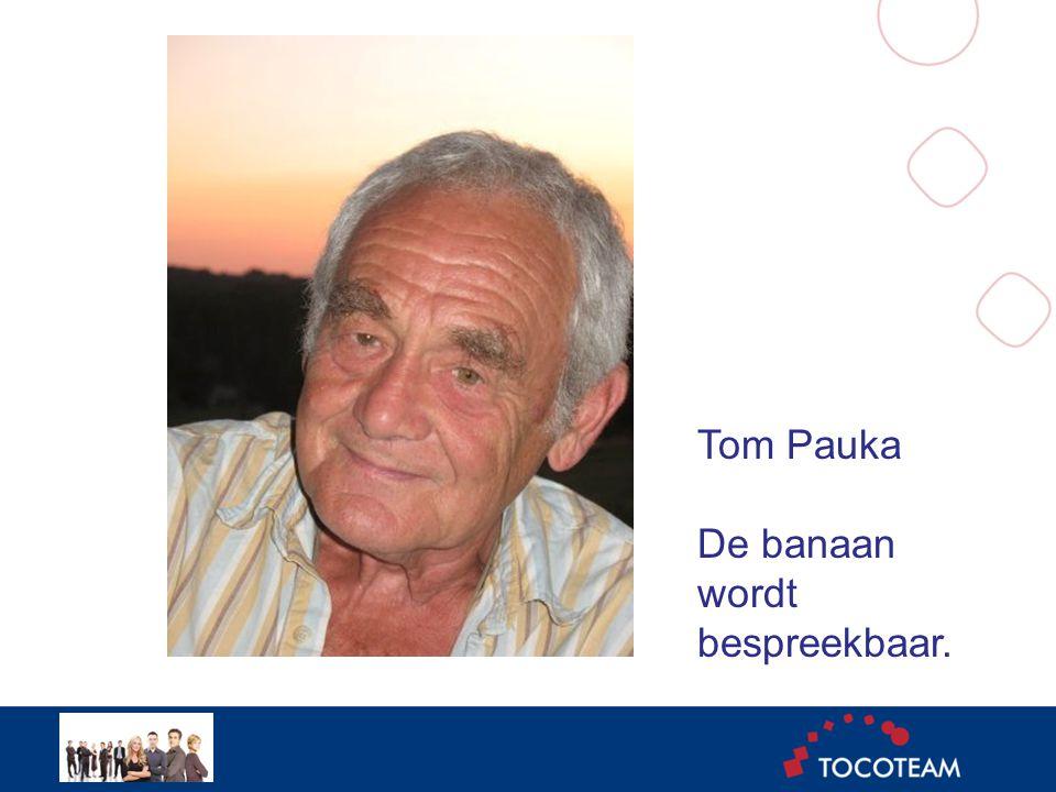 Tom Pauka De banaan wordt bespreekbaar.