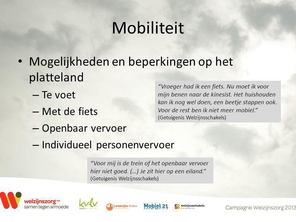 Mobiliteit • Mogelijkheden en beperkingen op het platteland – Te voet – Met de fiets – Openbaar vervoer – Individueel personenvervoer Vroeger had ik een fiets.