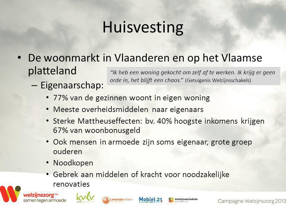 Huisvesting • De woonmarkt in Vlaanderen en op het Vlaamse platteland – Eigenaarschap: • 77% van de gezinnen woont in eigen woning • Meeste overheidsmiddelen naar eigenaars • Sterke Mattheuseffecten: bv.