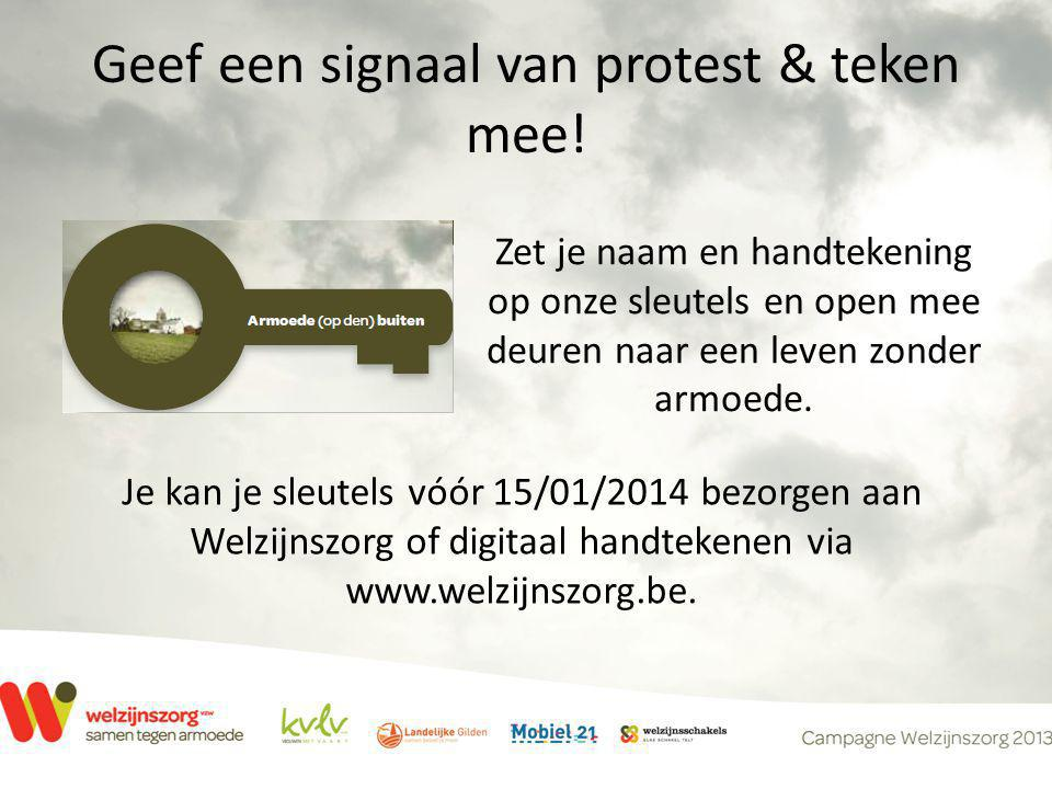 Geef een signaal van protest & teken mee! Zet je naam en handtekening op onze sleutels en open mee deuren naar een leven zonder armoede. Je kan je sle