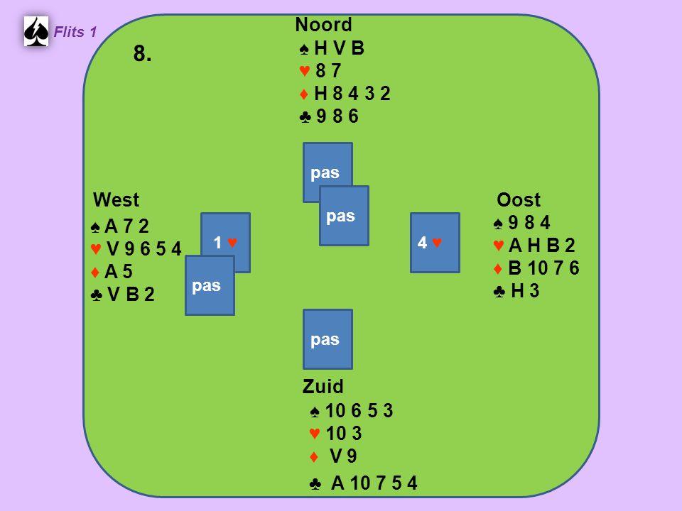 Zuid ♠ 10 6 5 3 ♥ 10 3 ♦ V 9 ♣ A 10 7 5 4 West ♠ A 7 2 ♥ V 9 6 5 4 ♦ A 5 ♣ V B 2 Noord ♠ H V B ♥ 8 7 ♦ H 8 4 3 2 ♣ 9 8 6 Oost ♠ 9 8 4 ♥ A H B 2 ♦ B 10