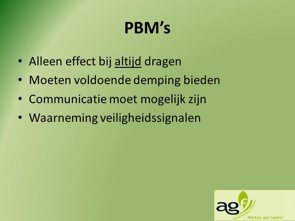 PBM's • Alleen effect bij altijd dragen • Moeten voldoende demping bieden • Communicatie moet mogelijk zijn • Waarneming veiligheidssignalen
