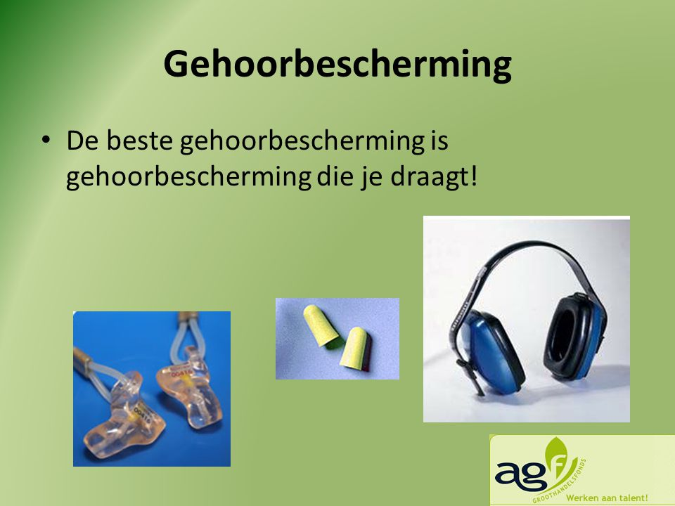 Gehoorbescherming • De beste gehoorbescherming is gehoorbescherming die je draagt!