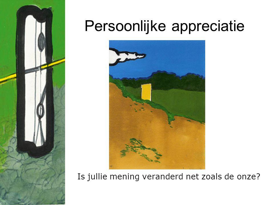 Persoonlijke appreciatie Is jullie mening veranderd net zoals de onze