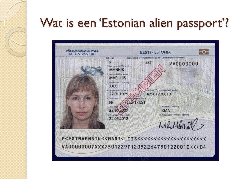 Wat zijn de gevolgen van een 'Estonian alien passport'.