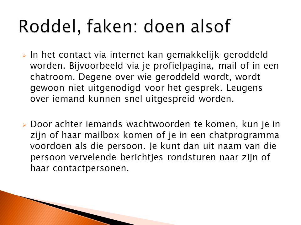  In het contact via internet kan gemakkelijk geroddeld worden.
