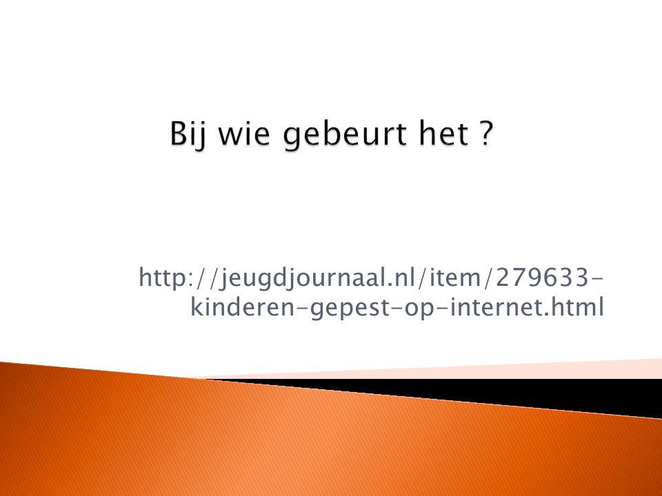 http://jeugdjournaal.nl/item/279633- kinderen-gepest-op-internet.html