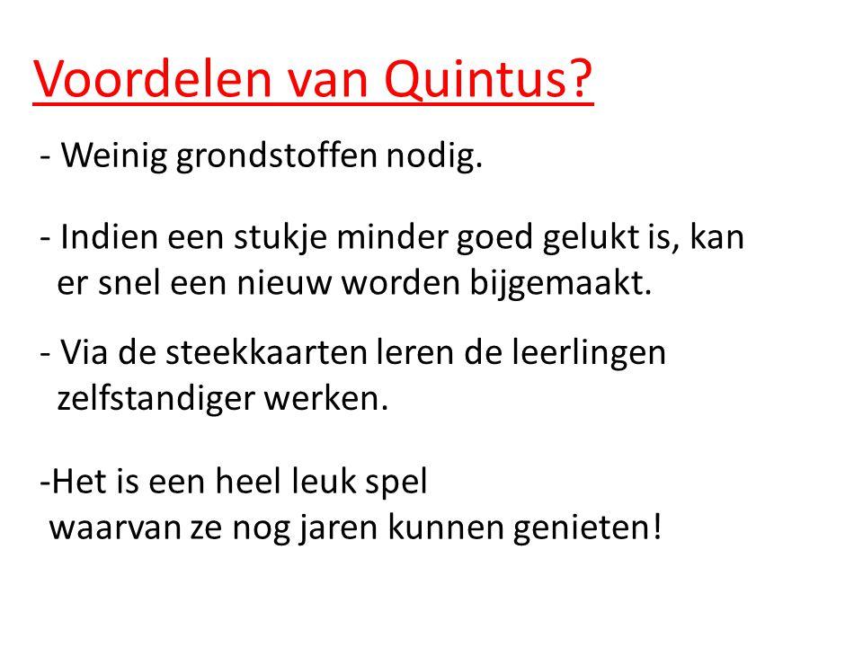 Voordelen van Quintus. - Weinig grondstoffen nodig.