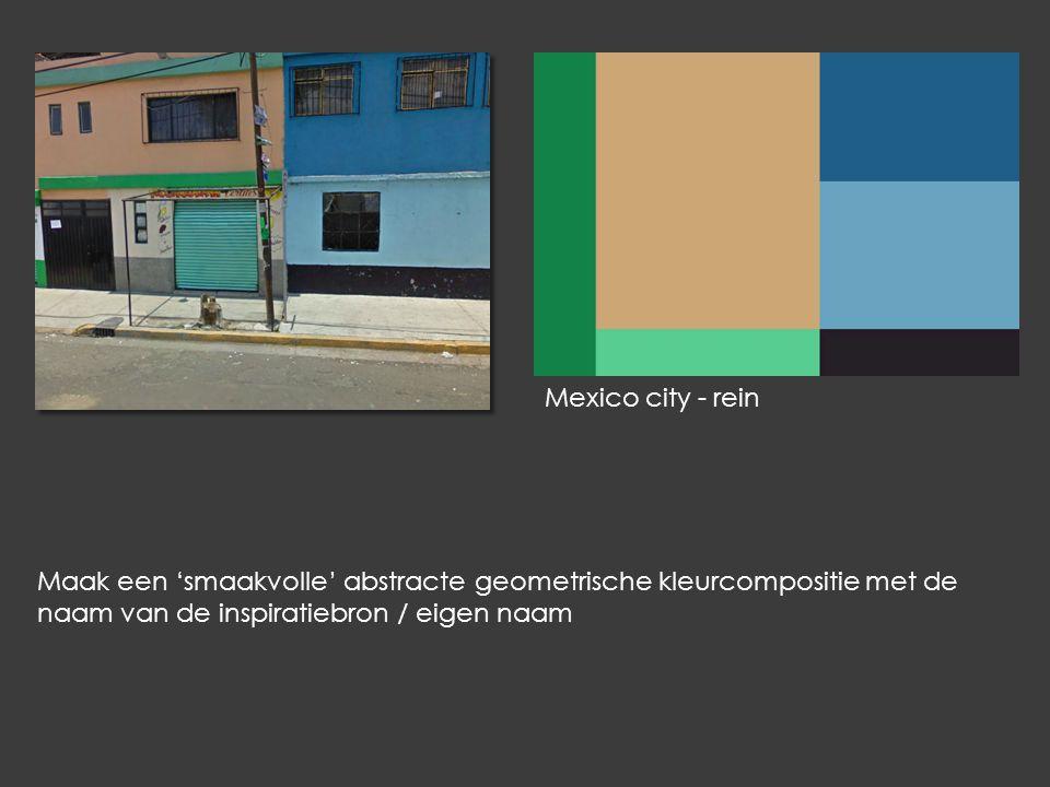 Maak een 'smaakvolle' abstracte geometrische kleurcompositie met de naam van de inspiratiebron / eigen naam Mexico city - rein