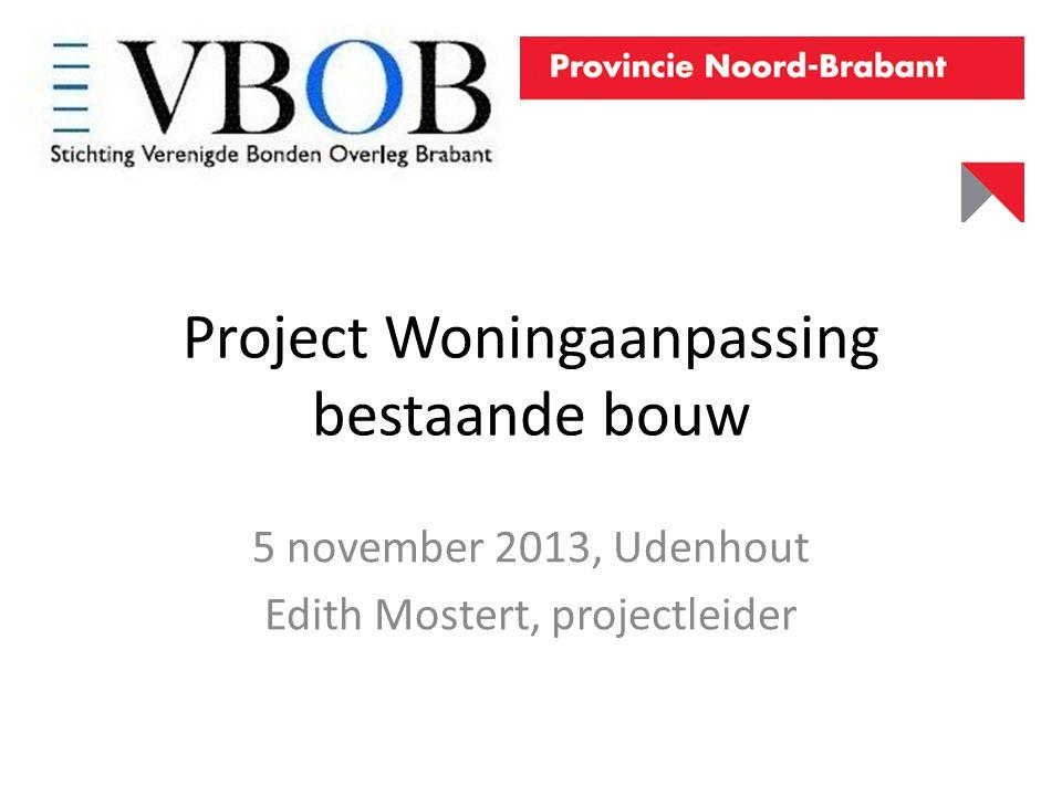 Project Woningaanpassing bestaande bouw 5 november 2013, Udenhout Edith Mostert, projectleider
