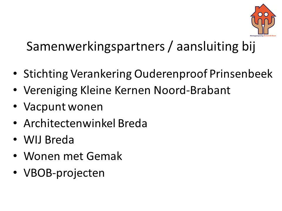 Samenwerkingspartners / aansluiting bij • Stichting Verankering Ouderenproof Prinsenbeek • Vereniging Kleine Kernen Noord-Brabant • Vacpunt wonen • Ar