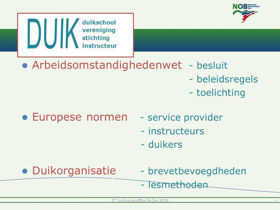  Arbeidsomstandighedenwet - besluit - beleidsregels - toelichting  Europese normen - service provider - instructeurs - duikers  Duikorganisatie - b