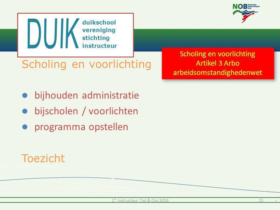 Scholing en voorlichting  bijhouden administratie  bijscholen / voorlichten  programma opstellen Toezicht Scholing en voorlichting Artikel 3 Arbo a
