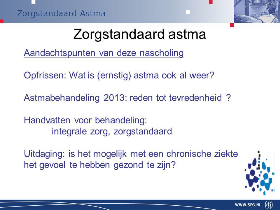 Zorgstandaard Astma Zorgstandaard astma Zorgstandaard COPD & Astma: zelfde uitgangspunten.