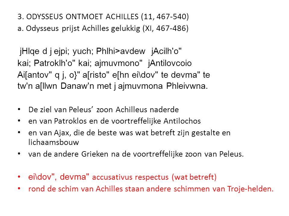3. ODYSSEUS ONTMOET ACHILLES (11, 467-540) a.