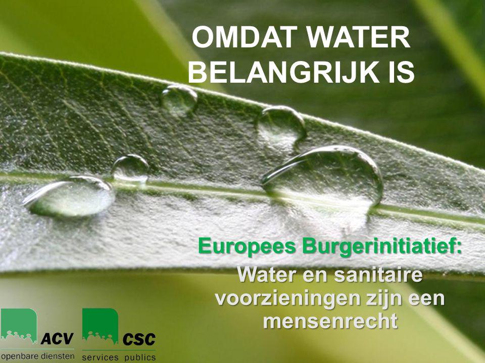 Powerpoint TemplatesPage 1Powerpoint Templates OMDAT WATER BELANGRIJK IS Europees Burgerinitiatief: Water en sanitaire voorzieningen zijn een mensenrecht