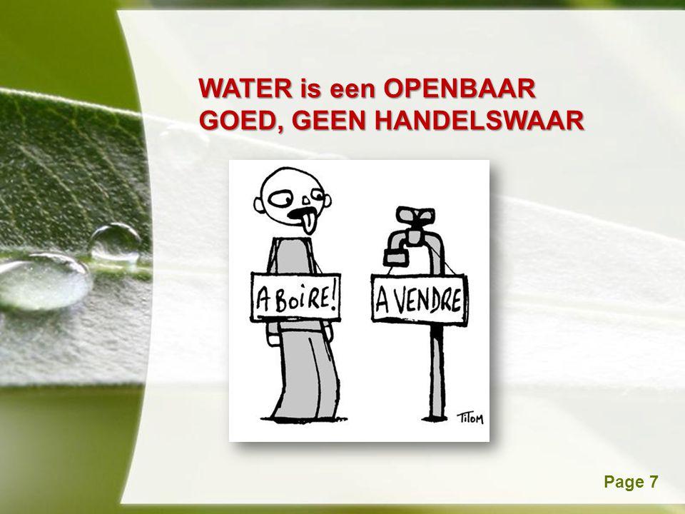 Powerpoint TemplatesPage 7 WATER is een OPENBAAR GOED, GEEN HANDELSWAAR