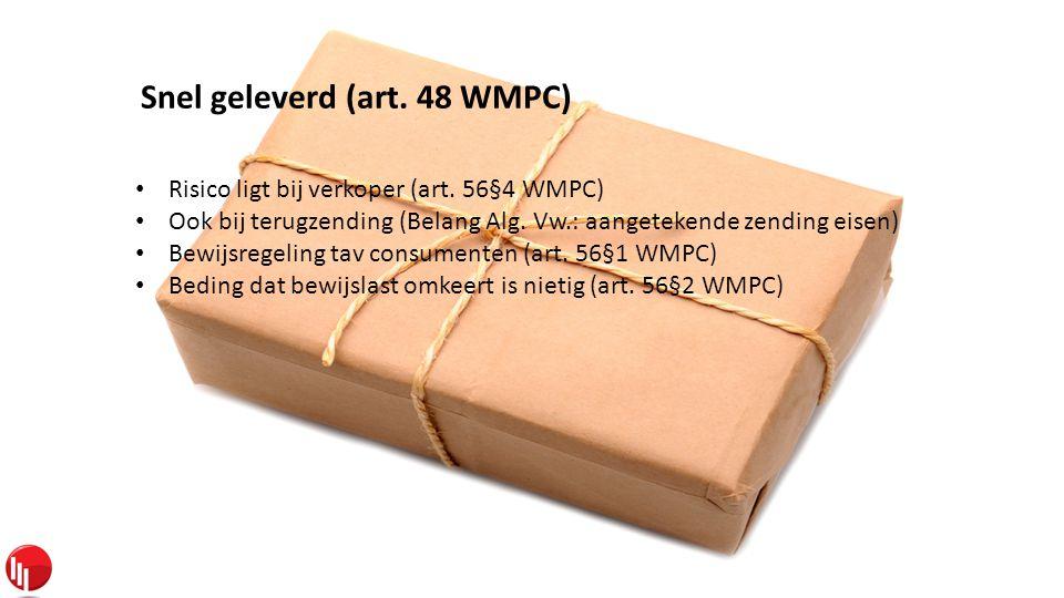 Snel geleverd (art. 48 WMPC) • Risico ligt bij verkoper (art.