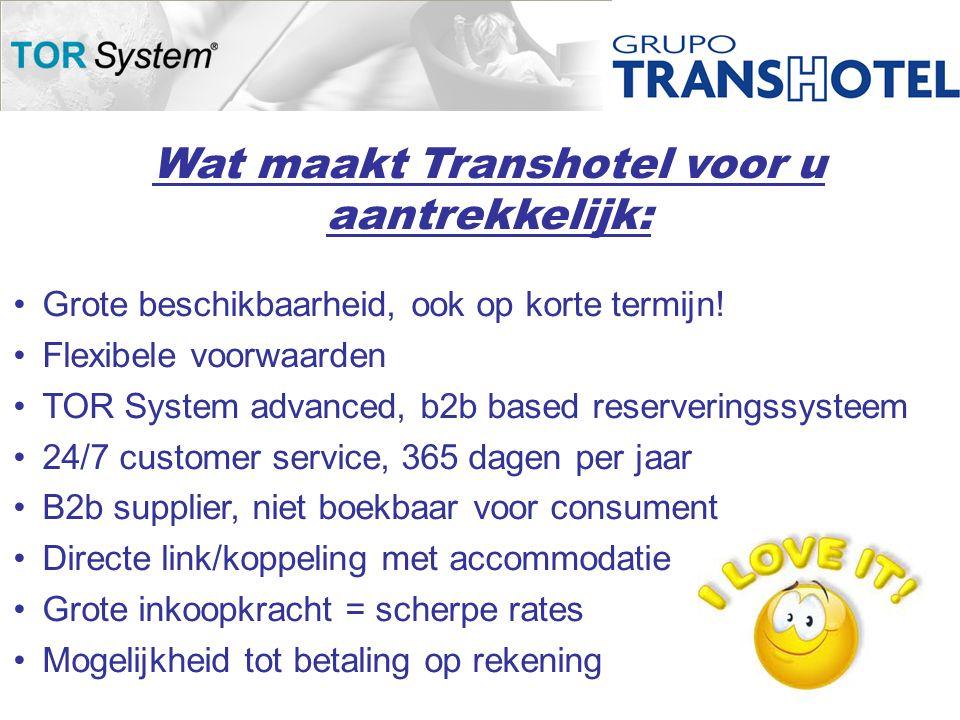 Wat maakt Transhotel voor u aantrekkelijk: •Grote beschikbaarheid, ook op korte termijn.