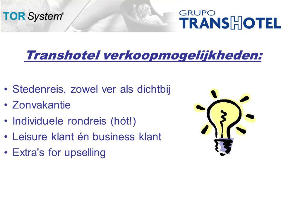 Transhotel verkoopmogelijkheden: •Stedenreis, zowel ver als dichtbij •Zonvakantie •Individuele rondreis (hót!) •Leisure klant én business klant •Extra s for upselling
