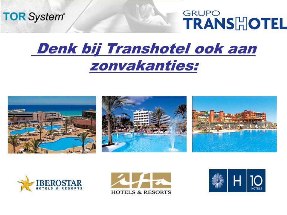 Denk bij Transhotel ook aan zonvakanties: