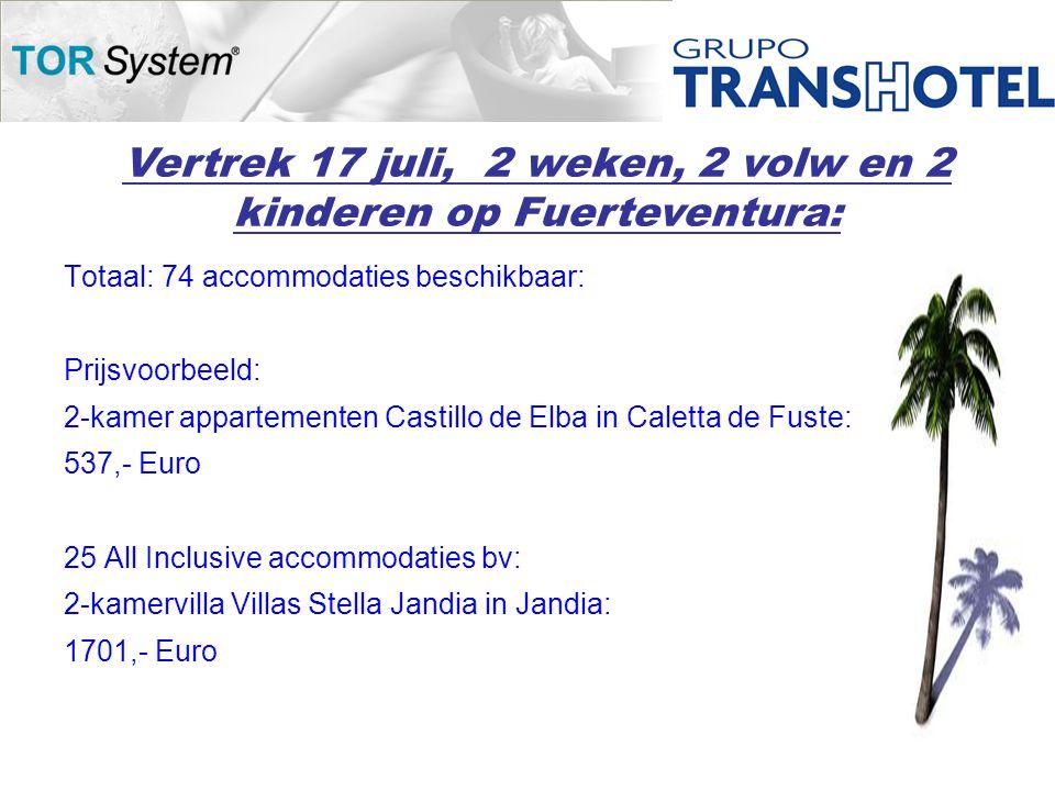 Totaal: 74 accommodaties beschikbaar: Prijsvoorbeeld: 2-kamer appartementen Castillo de Elba in Caletta de Fuste: 537,- Euro 25 All Inclusive accommodaties bv: 2-kamervilla Villas Stella Jandia in Jandia: 1701,- Euro