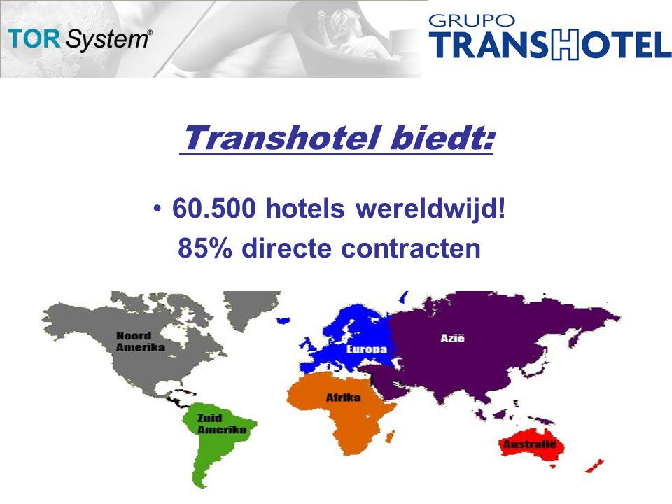 Transhotel biedt: •60.500 hotels wereldwijd! 85% directe contracten