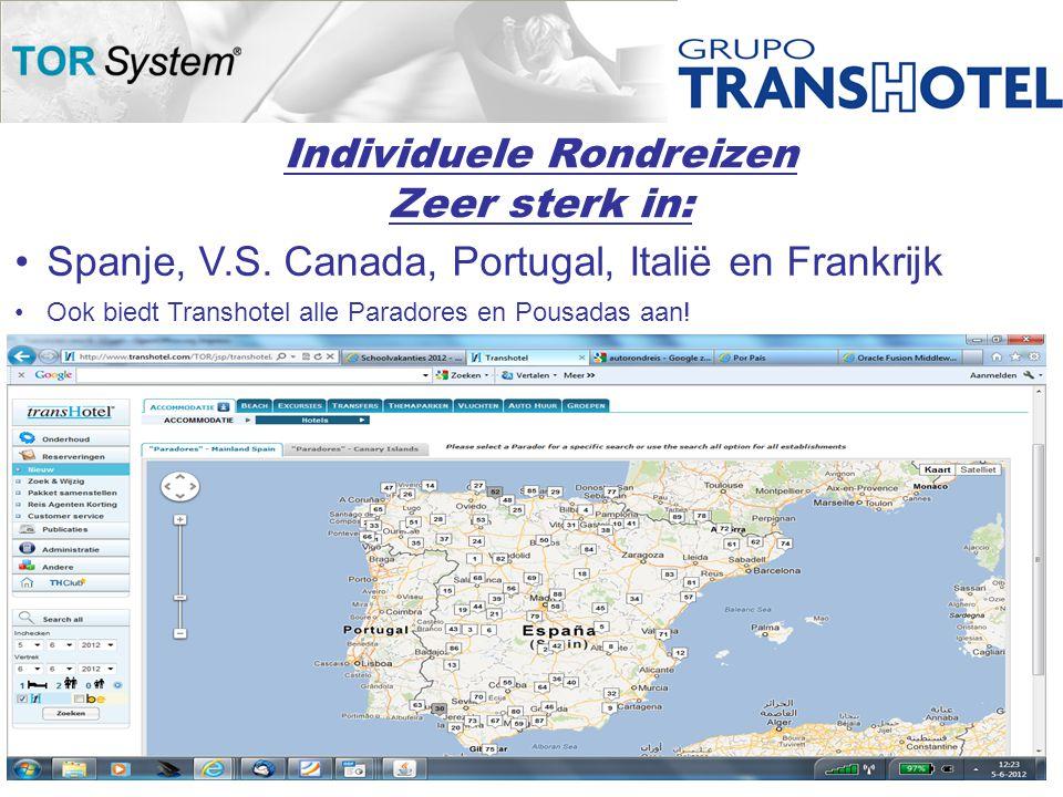 Individuele Rondreizen Zeer sterk in: •Spanje, V.S.