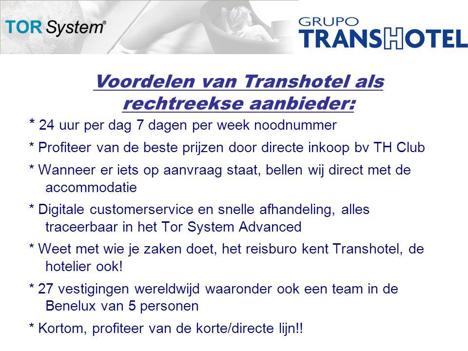 Voordelen van Transhotel als rechtreekse aanbieder: * 24 uur per dag 7 dagen per week noodnummer * Profiteer van de beste prijzen door directe inkoop bv TH Club * Wanneer er iets op aanvraag staat, bellen wij direct met de accommodatie * Digitale customerservice en snelle afhandeling, alles traceerbaar in het Tor System Advanced * Weet met wie je zaken doet, het reisburo kent Transhotel, de hotelier ook.