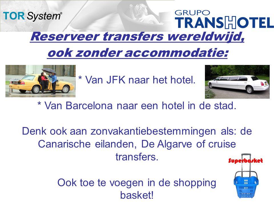Reserveer transfers wereldwijd, ook zonder accommodatie: * Van JFK naar het hotel.