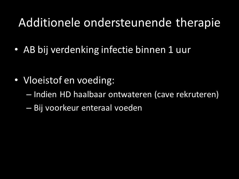 Additionele ondersteunende therapie • AB bij verdenking infectie binnen 1 uur • Vloeistof en voeding: – Indien HD haalbaar ontwateren (cave rekruteren