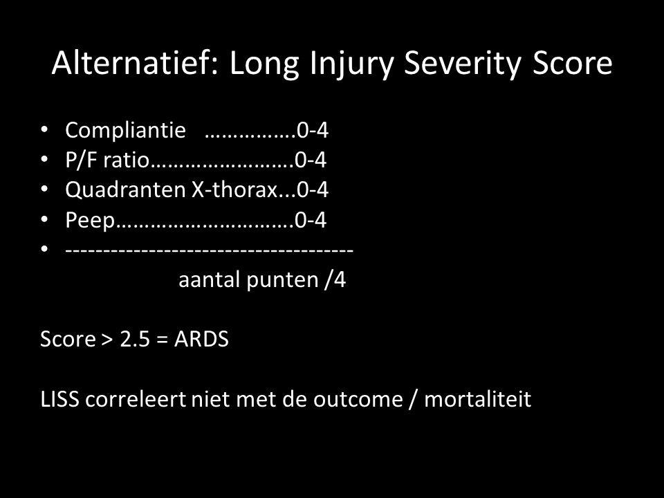 Alternatief: Long Injury Severity Score • Compliantie …………….0-4 • P/F ratio…………………….0-4 • Quadranten X-thorax...0-4 • Peep………………………….0-4 • -----------