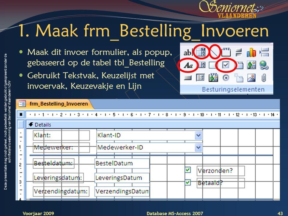 Deze presentatie mag noch geheel, noch gedeeltelijk worden gebruikt of gekopieerd zonder de schriftelijke toestemming van Seniornet Vlaanderen VZW Voorjaar 2009 Database MS-Access 2007 1.