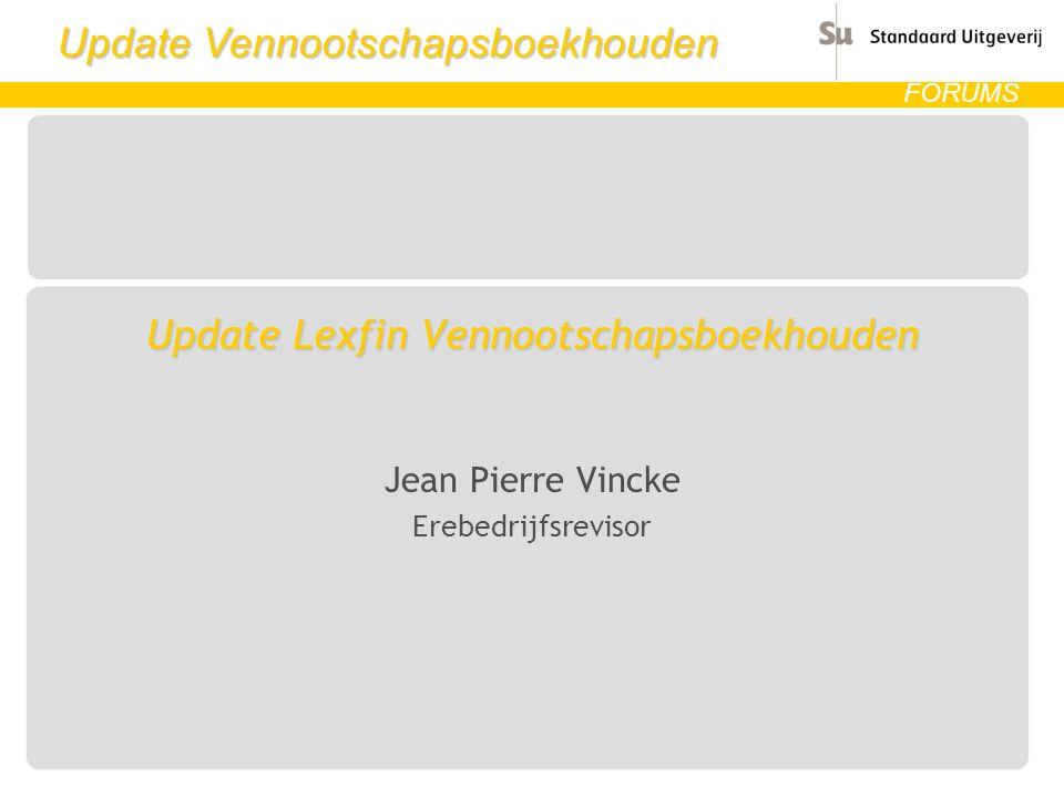 Update Vennootschapsboekhouden FORUMS Update Lexfin Vennootschapsboekhouden Jean Pierre Vincke Erebedrijfsrevisor
