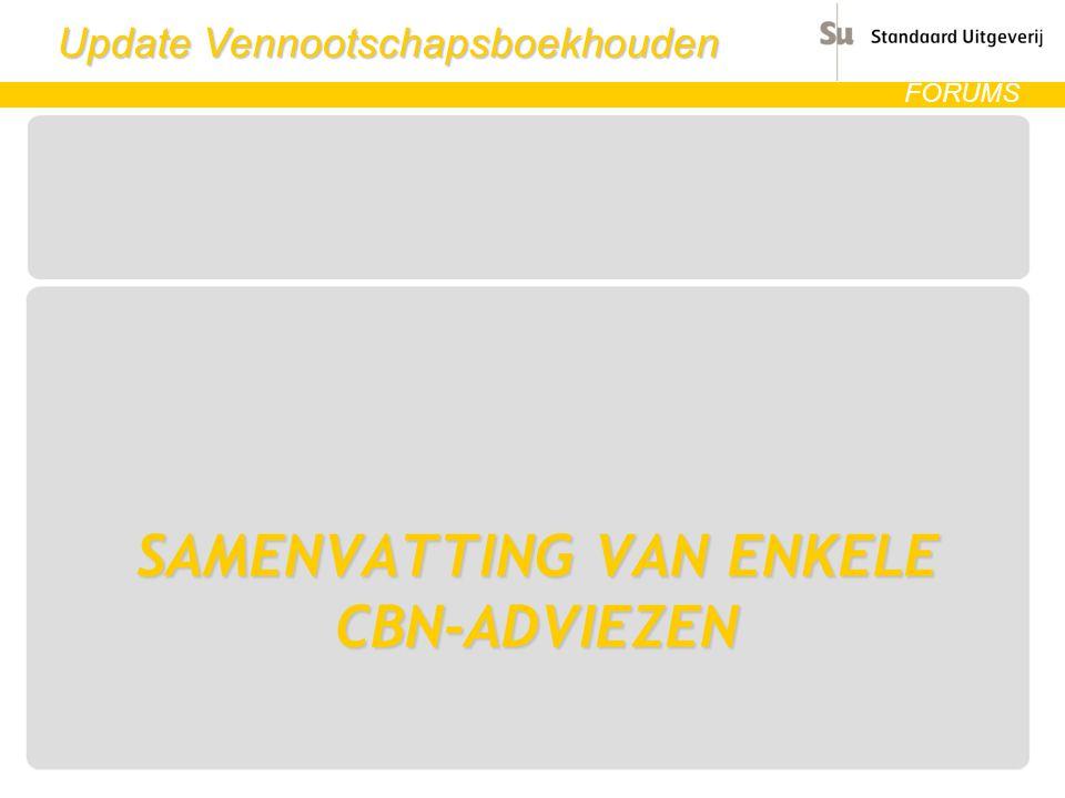 Update Vennootschapsboekhouden FORUMS SAMENVATTING VAN ENKELE CBN-ADVIEZEN