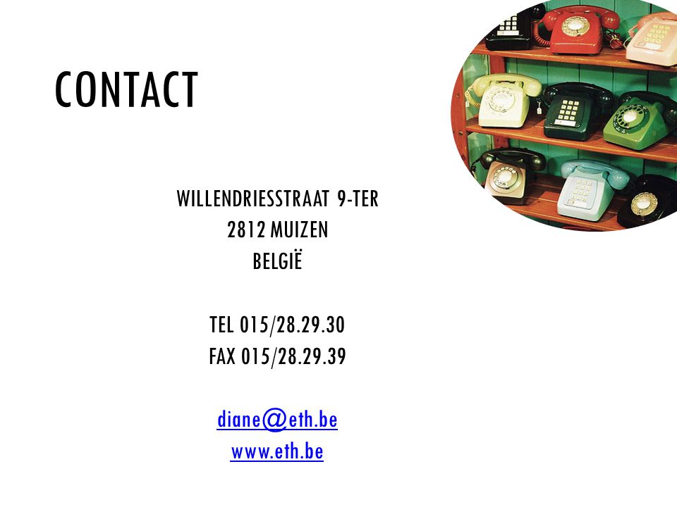 CONTACT WILLENDRIESSTRAAT 9-TER 2812 MUIZEN BELGIË TEL 015/ FAX 015/