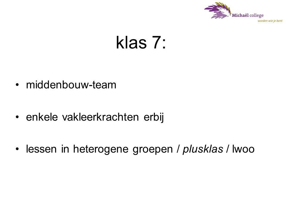 klas 8: •Middenbouw-team •Meer vakleerkrachten erbij •niveaugroepen voor vakles WI (HV of vmbo ) •niveaugroepen voor Frans en Duits (HV of vmbo) •niveaugroep voor Nederlands - Engels (HV of vmbo) •Plusklas / lwoo •overige vakken in heterogene groepen •eind klas 8: keuzemogelijkheid aantal vakken