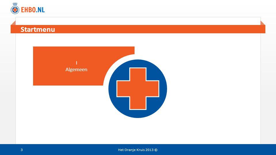 Beeld en tekst gelijk I Algemeen II Stoornissen in de vitale functies Het Oranje Kruis 2013 ©34 Startmenu
